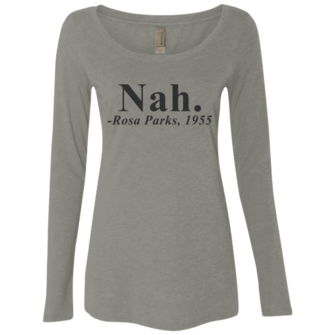 Nah - Rosa Parks Women's Long Sleeve Tee