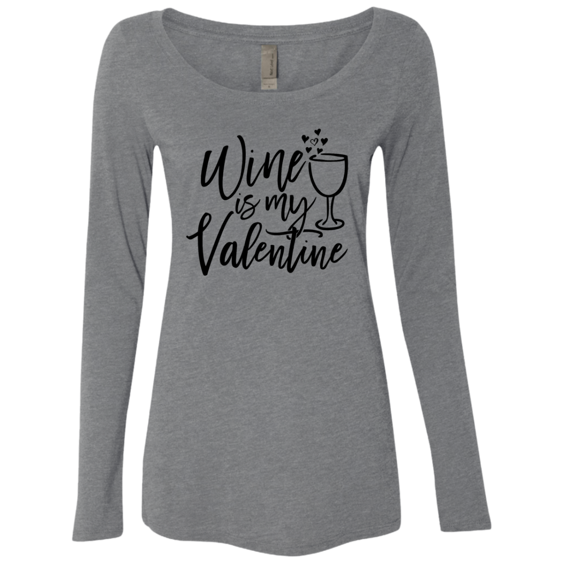 Wine Is My Valentine Women's Long Sleeve Tee