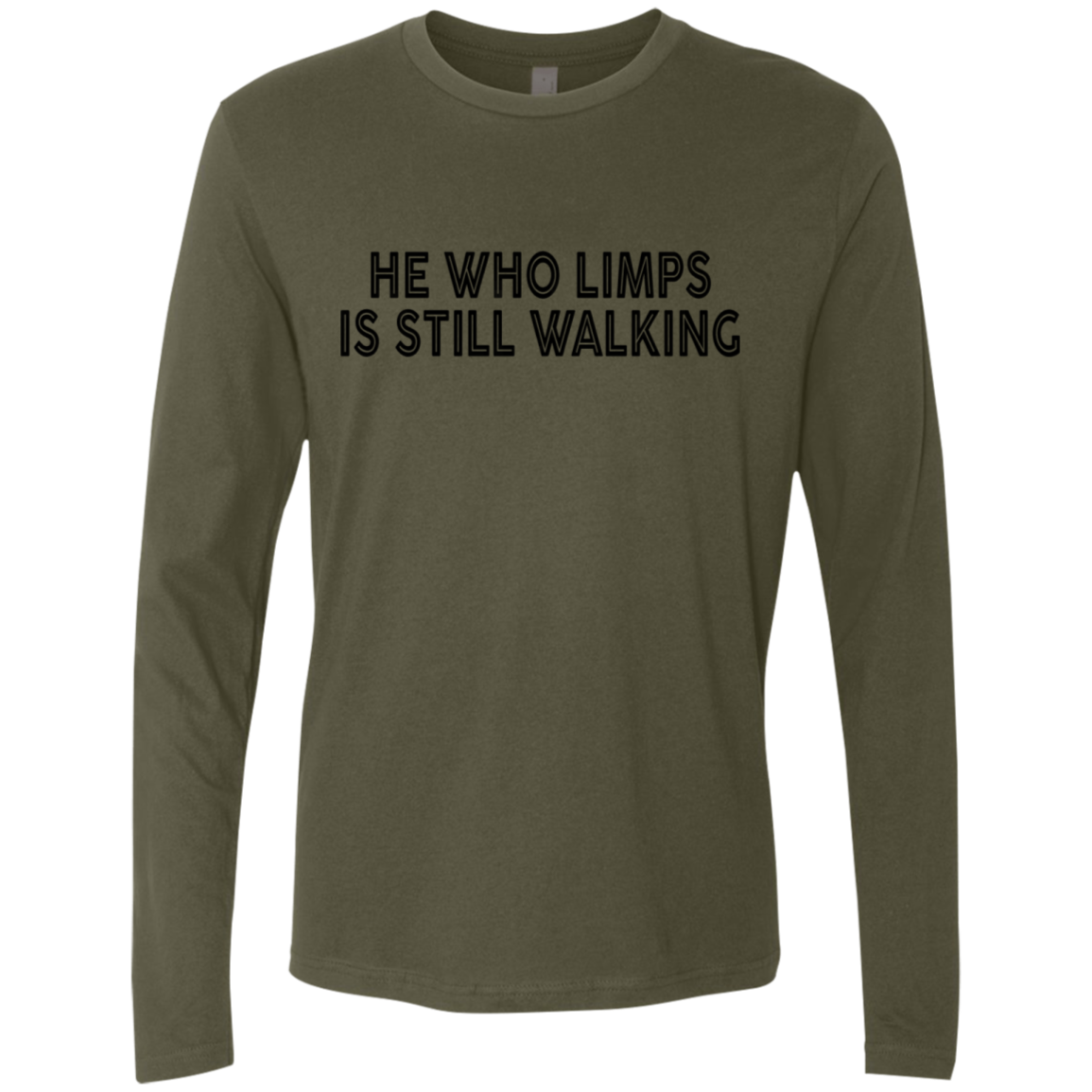 He Who Limps Is Still Walking Men's Long Sleeve Tee