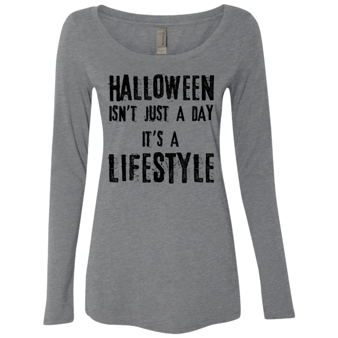 Halloween Isn't Just A Day It's A Lifestyle Women's Long Sleeve Tee