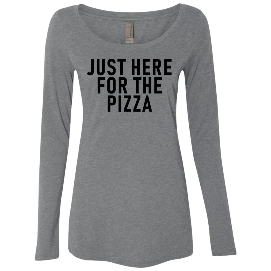 Just Here For The Pizza Women's Long Sleeve Tee