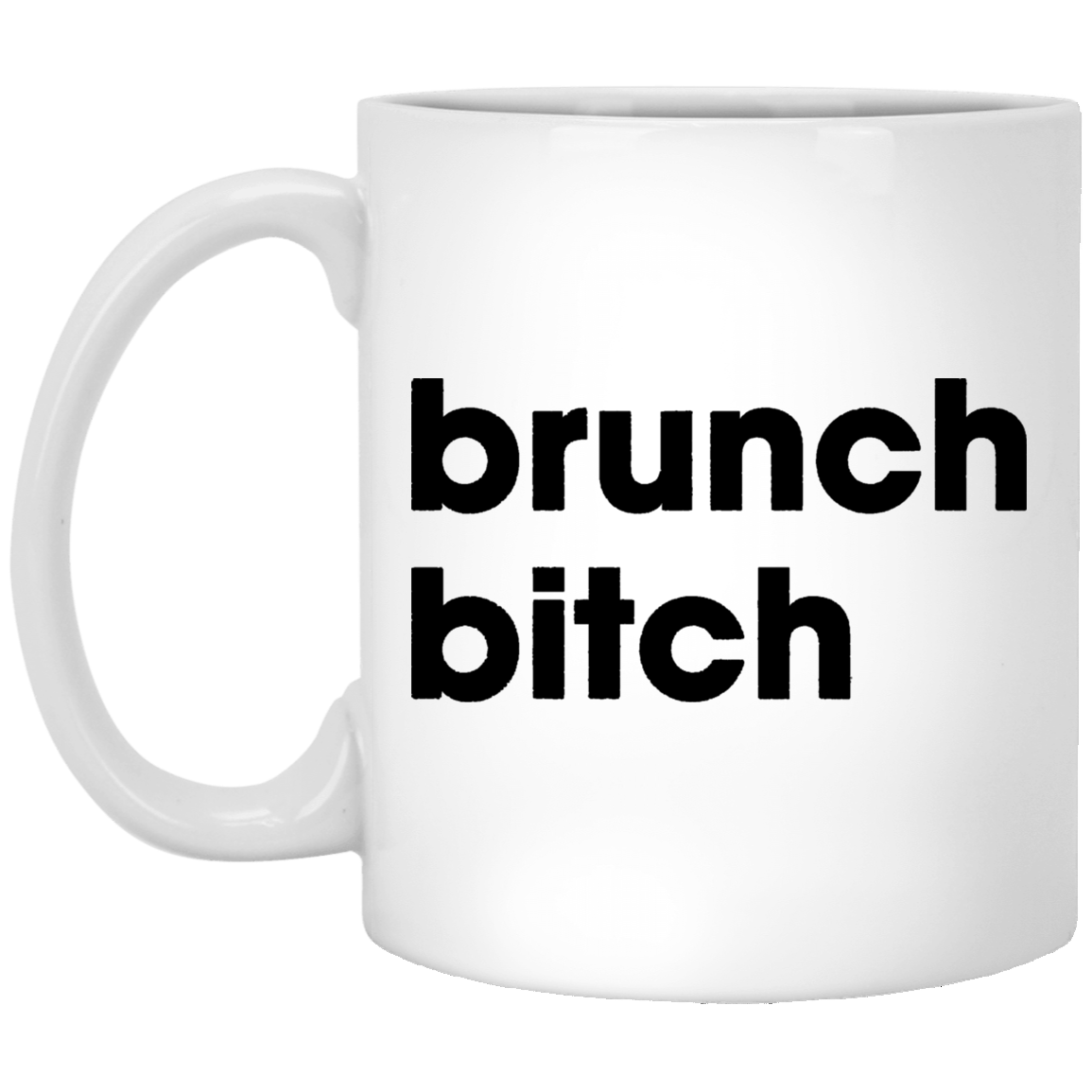 Brunch Bitch 11 oz. White Coffee Mug