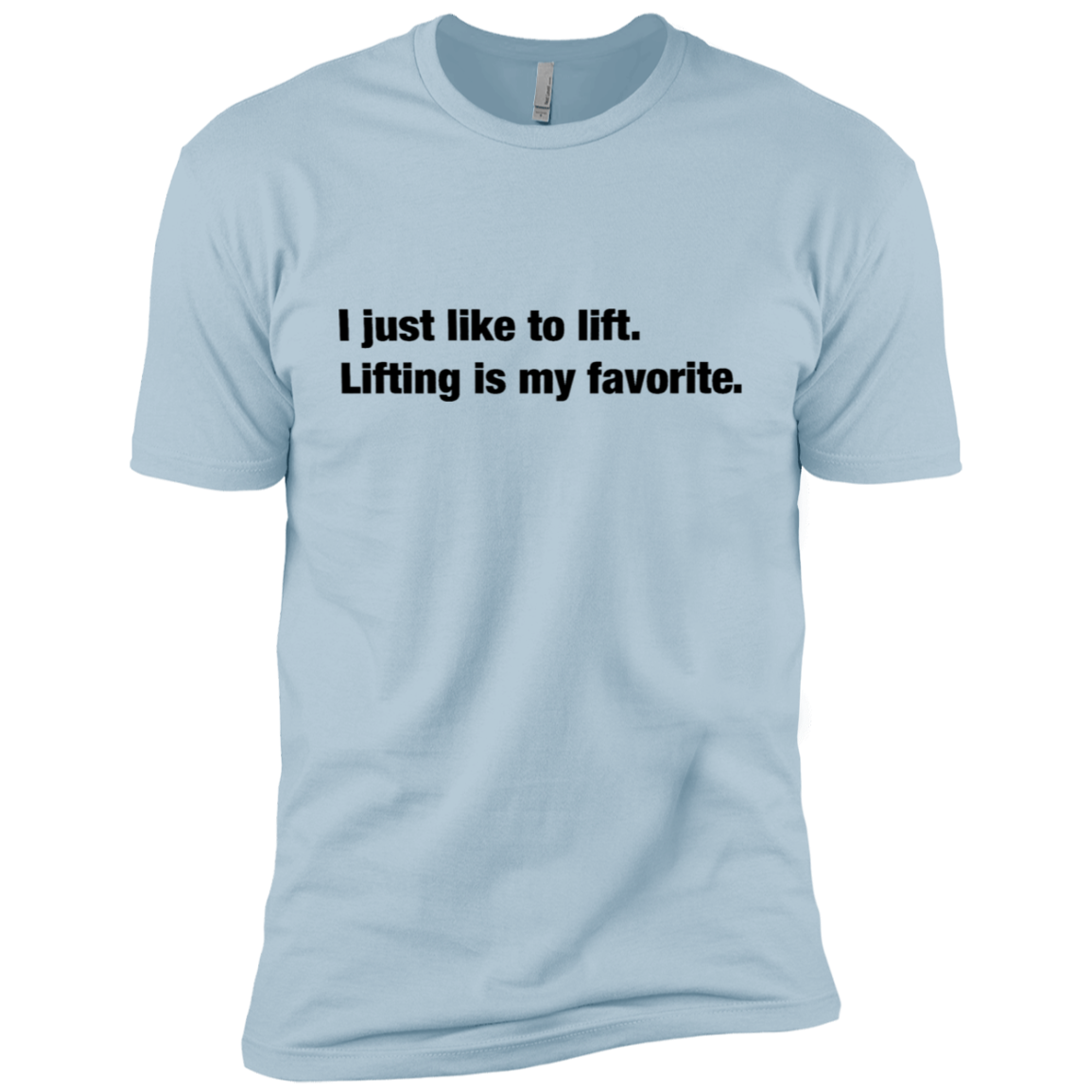 I Just Like To Lift Lifting Is My Favorite Men's Classic Tee