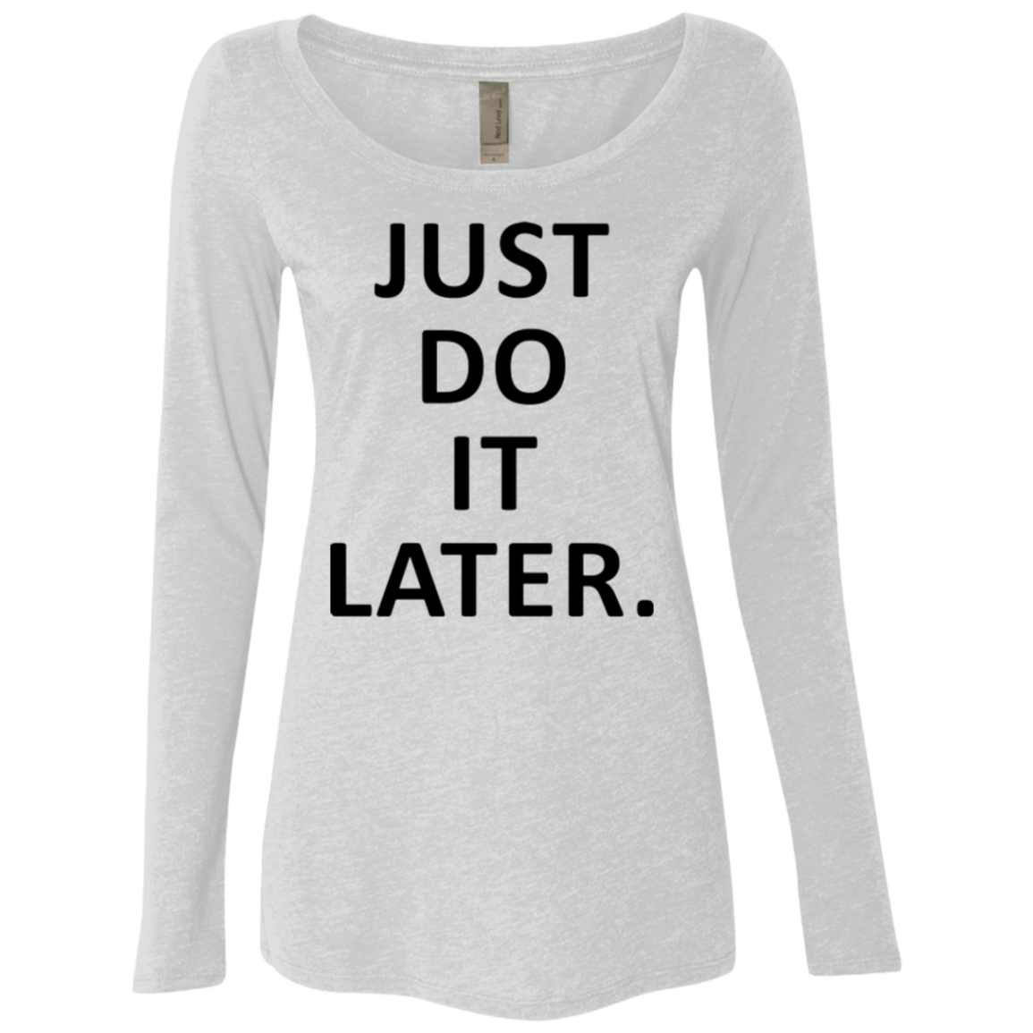 Just Do it Later Women's Long Sleeve Tee