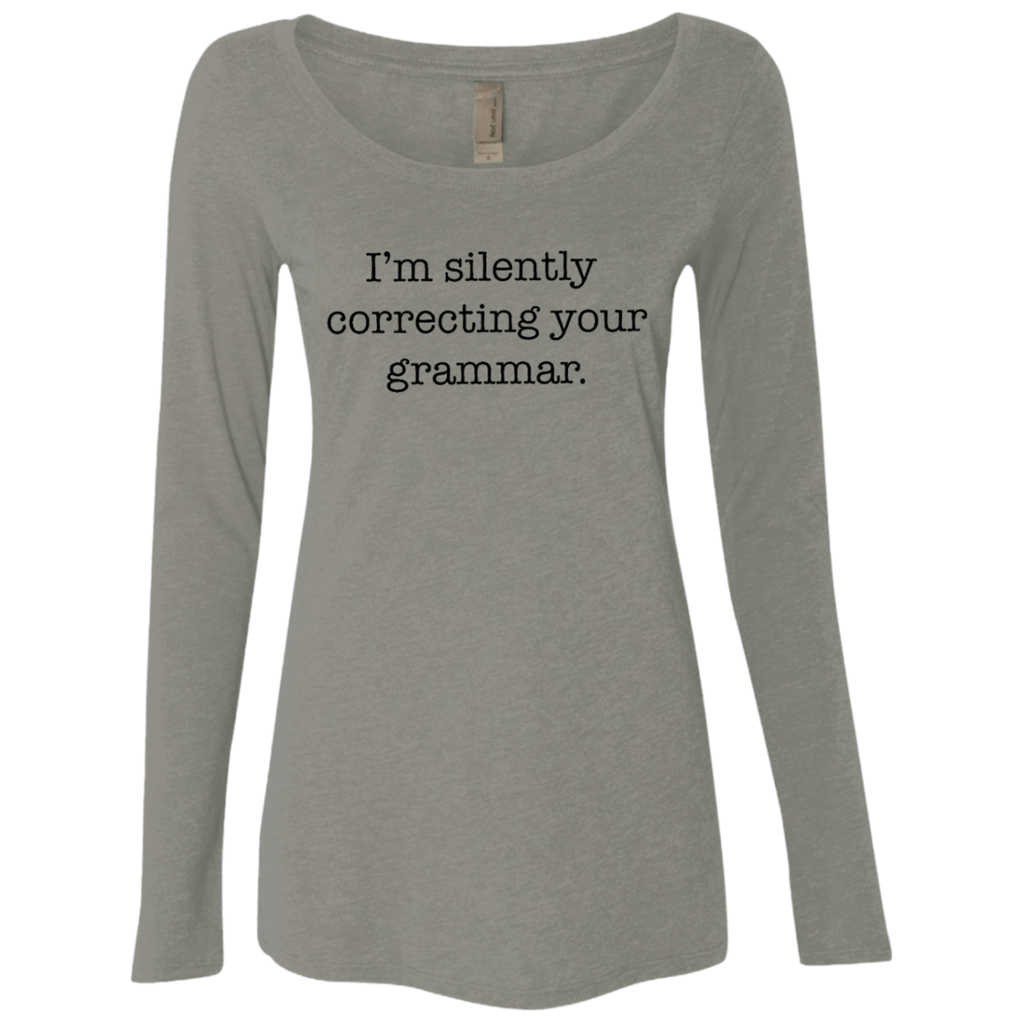 I'm Silently Correcting Your Grammar Women's Long Sleeve Tee