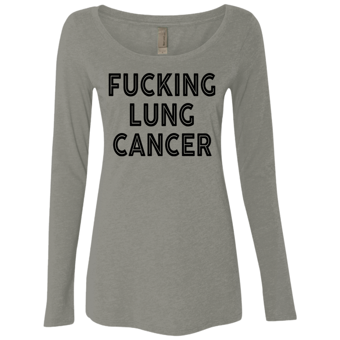 Fucking Lung Cancer Women's Long Sleeve Tee