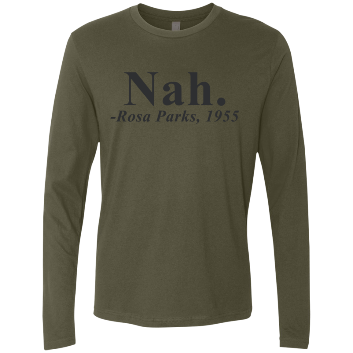 Nah - Rosa Parks Men's Long Sleeve Tee