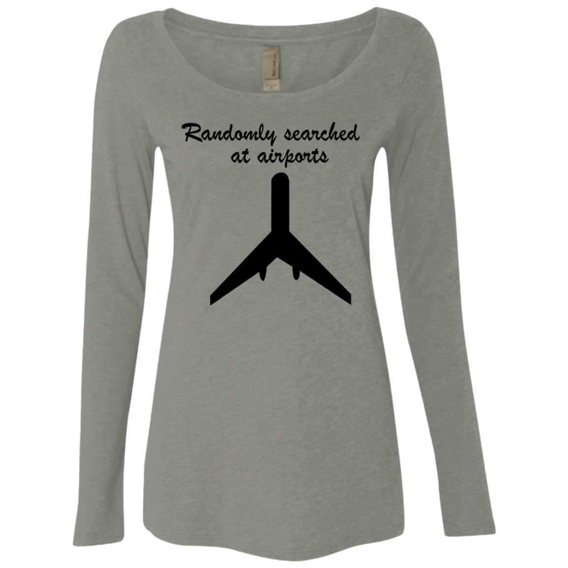 Randomly Searched At Airports Women's Long Sleeve Tee