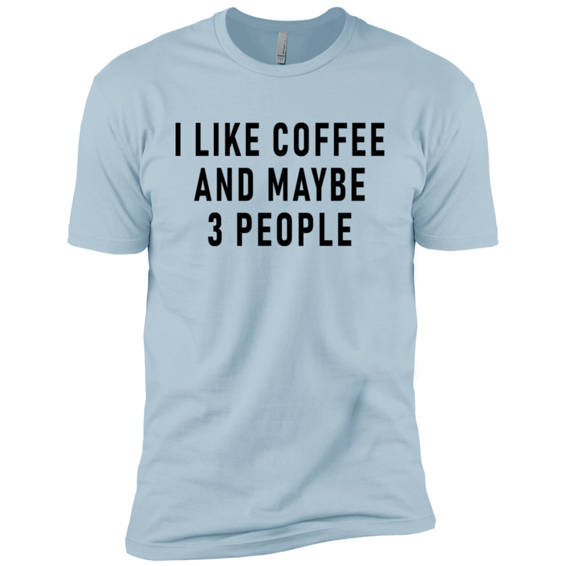 I Like Coffe And Maybe 3 People Men's Classic Tee