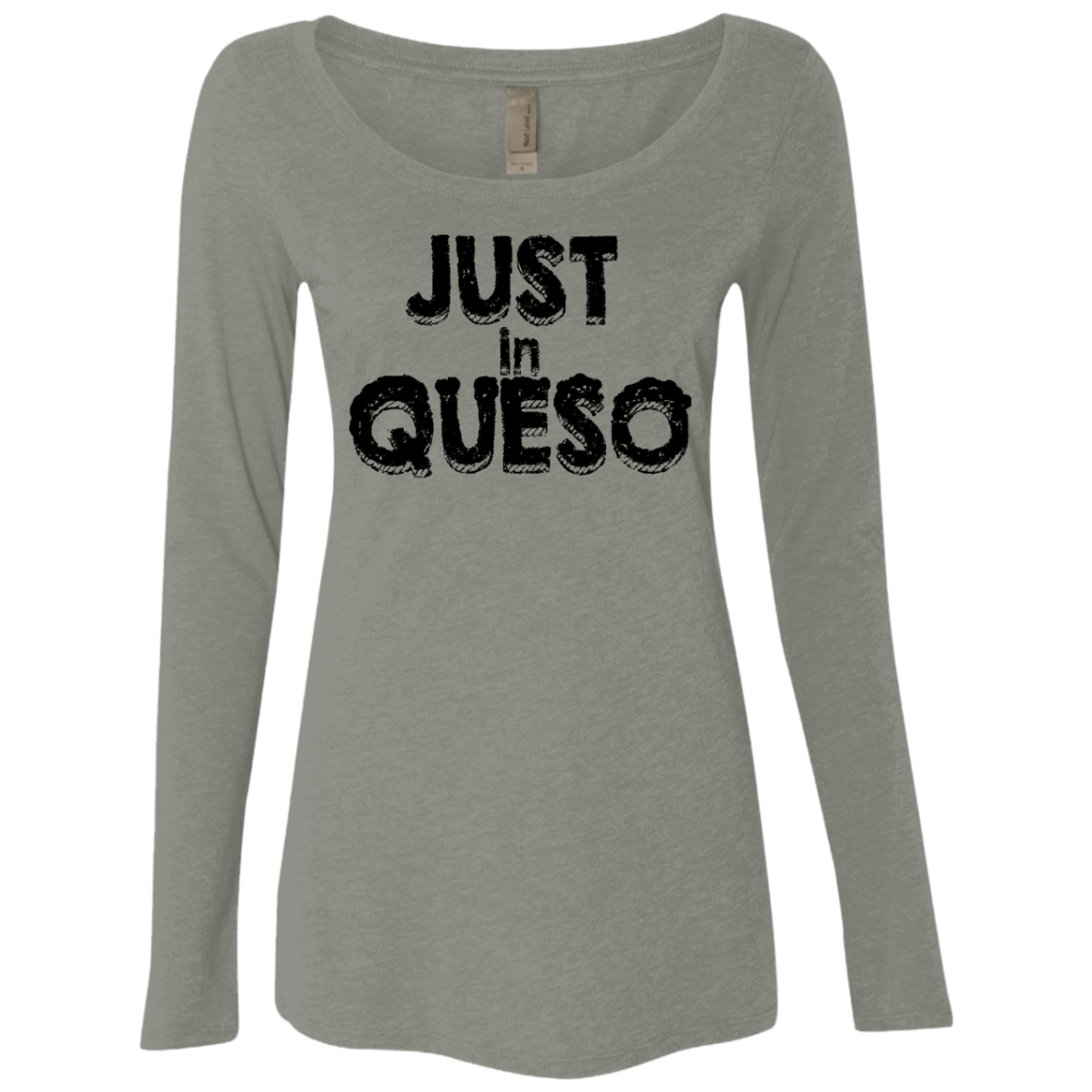 Just In Queso Women's Long Sleeve Tee