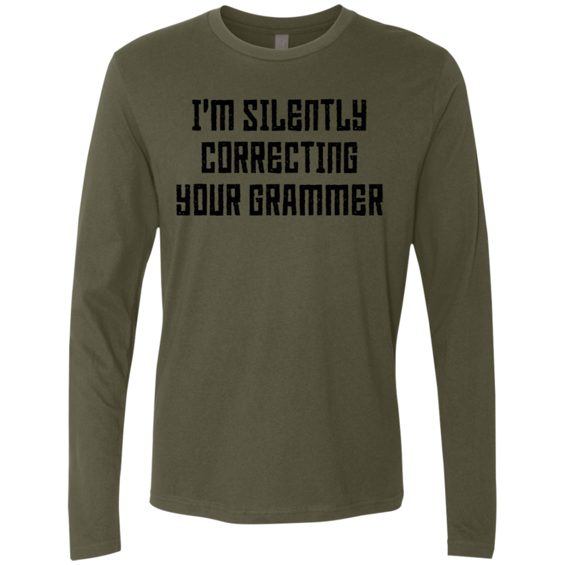 I'm Silently Correcting Your Grammer Men's Long Sleeve Tee