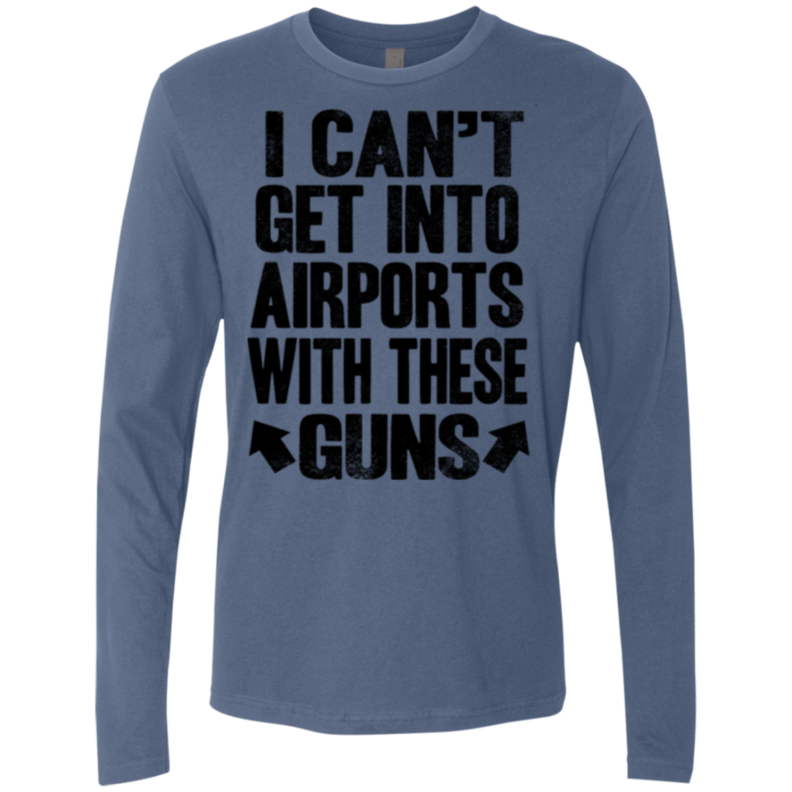 Can't Get into Airport with these Guns Men's Long Sleeve Tee - Trendy Tees