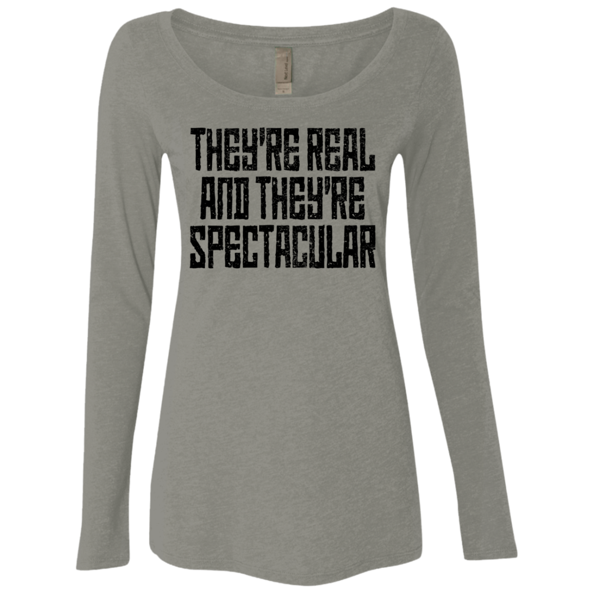 They're Real And They're Spectacular Women's Long Sleeve Tee