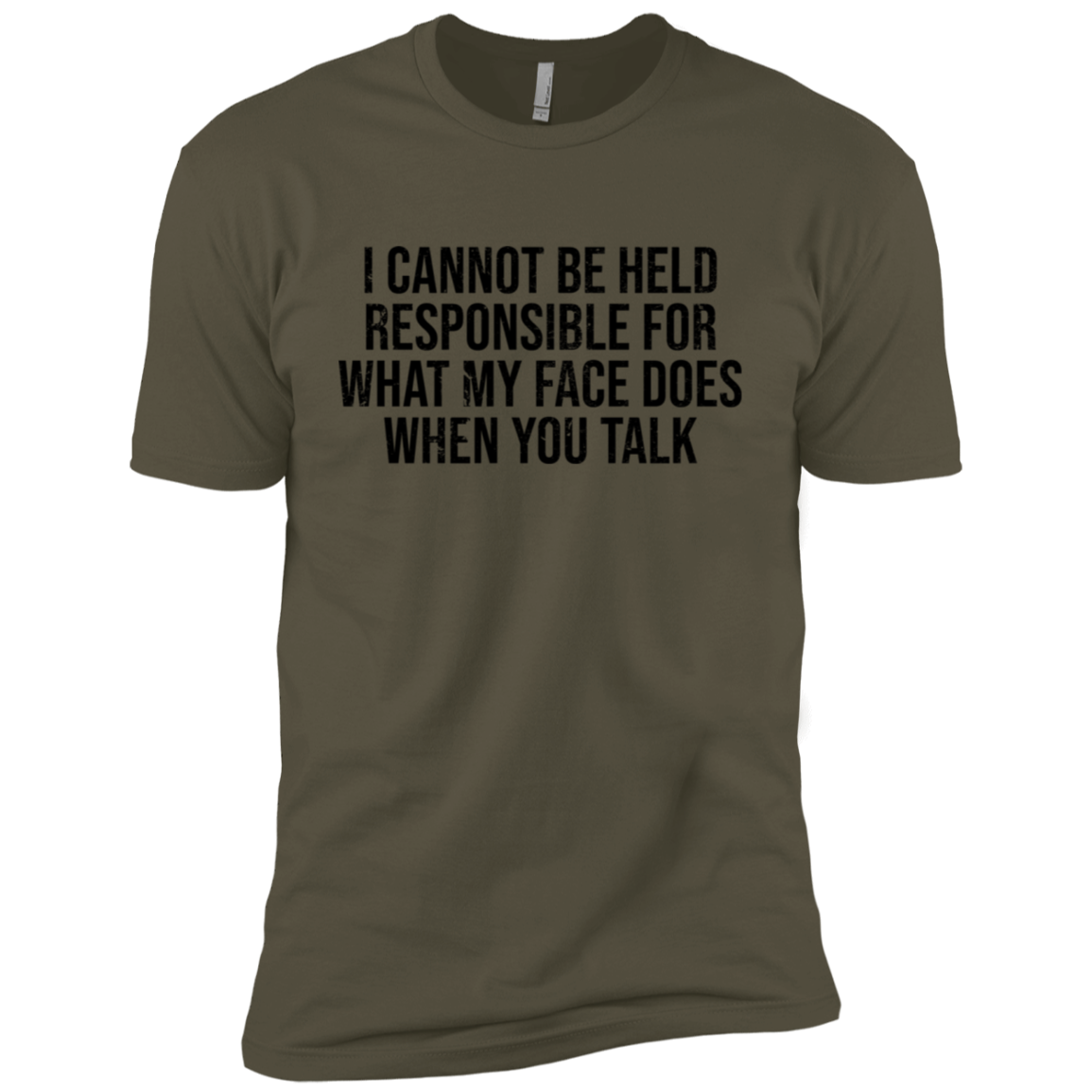 I Cannot Be Hels Responsable For What My Face Does When You Talk Men's Classic Tee