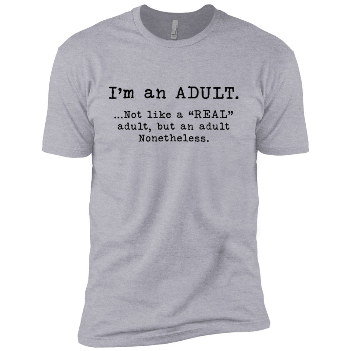 I'm An Adult Not Like A Real Adult But And Adult Nonetheless Men's Classic Tee