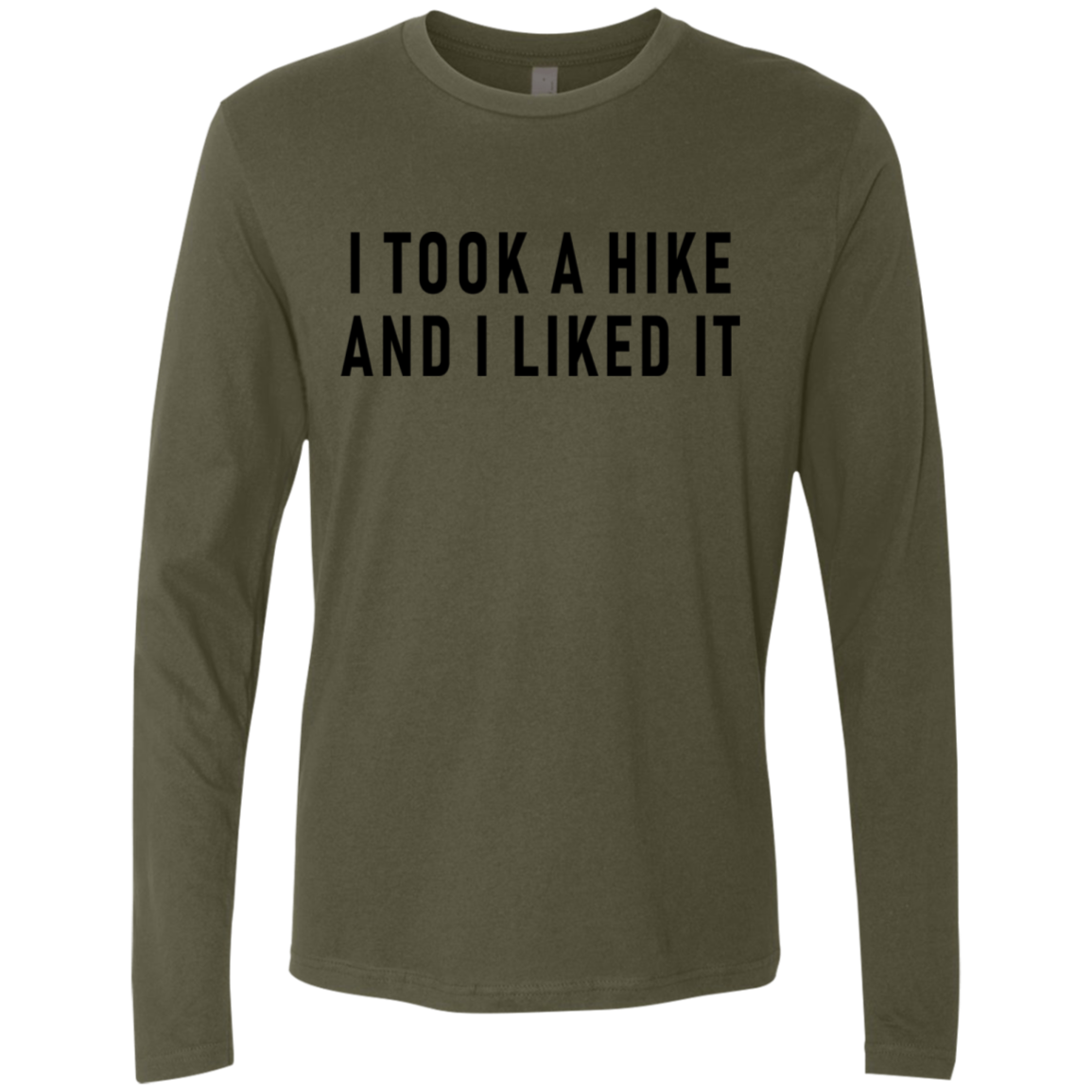I Took A Hike And I Like It Men's Long Sleeve Tee