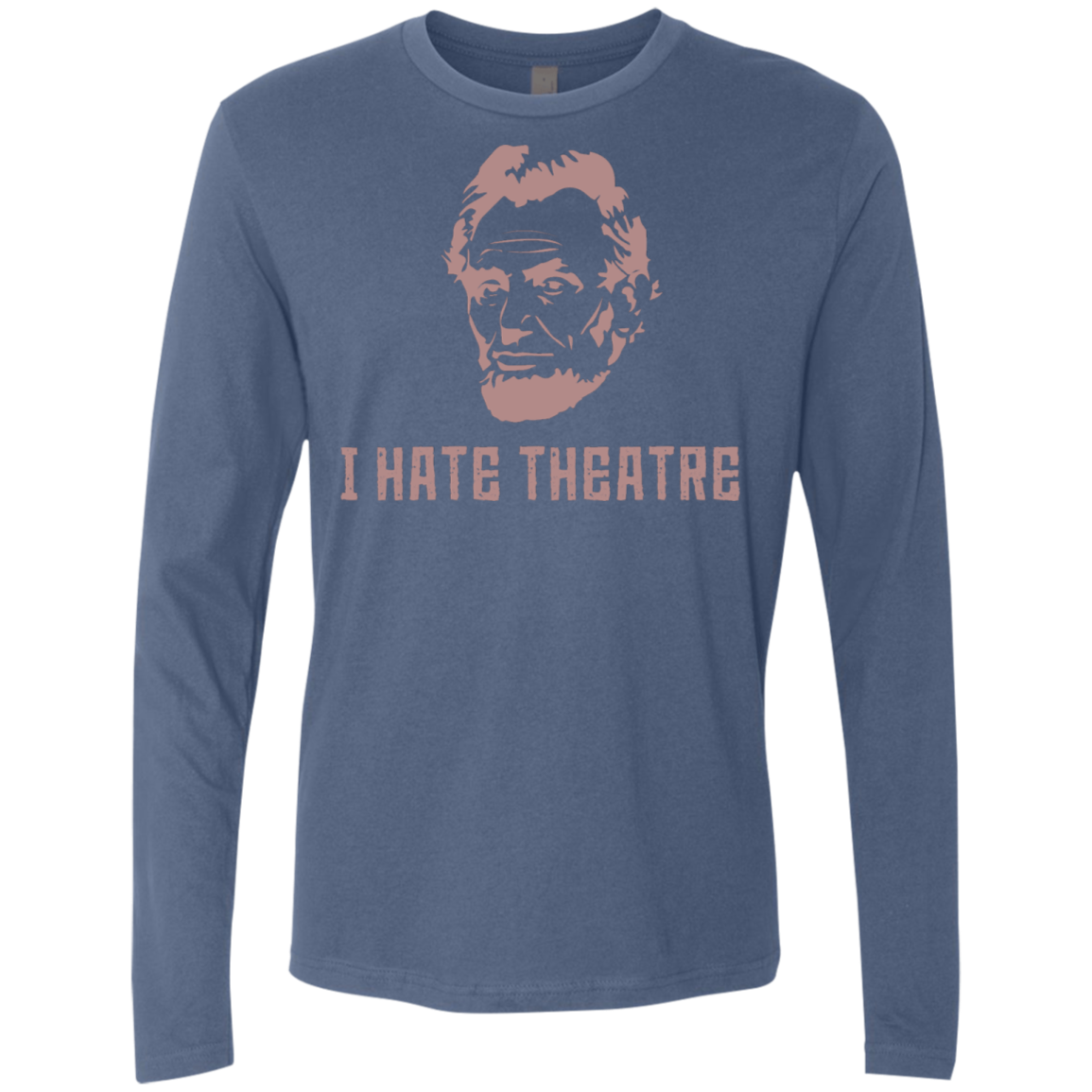 I Hate Theatre Lincoln Men's Long Sleeve Tee