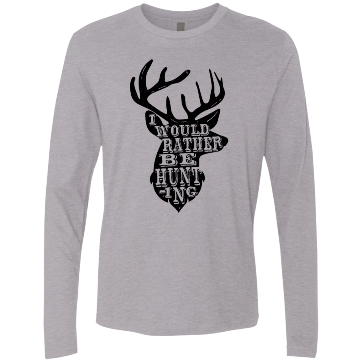 I Would Rather BE Hunting Men's Long Sleeve Tee