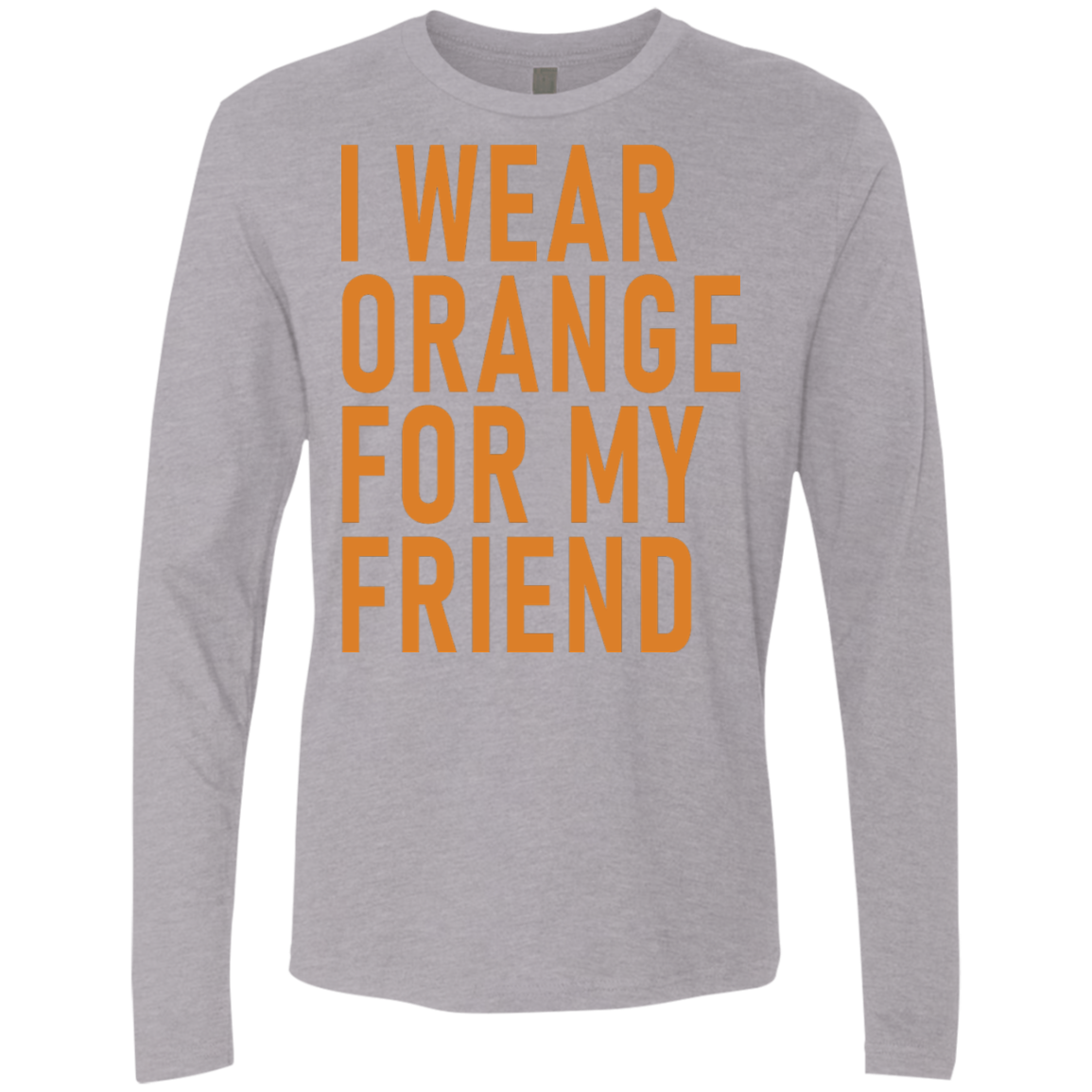 I Wear Orange For My Friend Men's Long Sleeve Tee