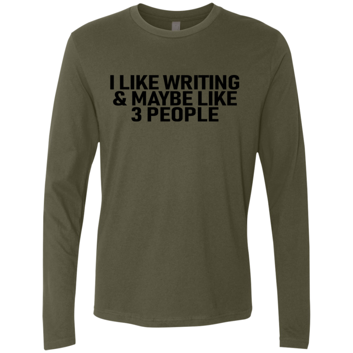 I Like Writing And Maybe 3 People Men's Long Sleeve Tee