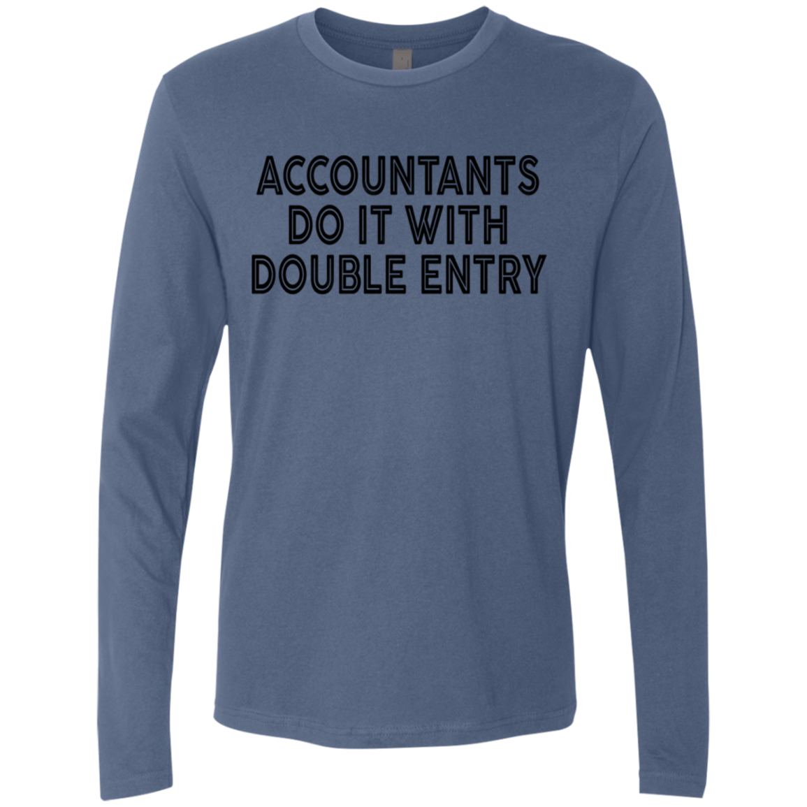 Accountants Do It With Double Entry Men's Long Sleeve Tee