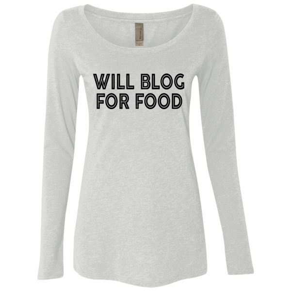 Will Blog For Food Women's Long Sleeve Tee