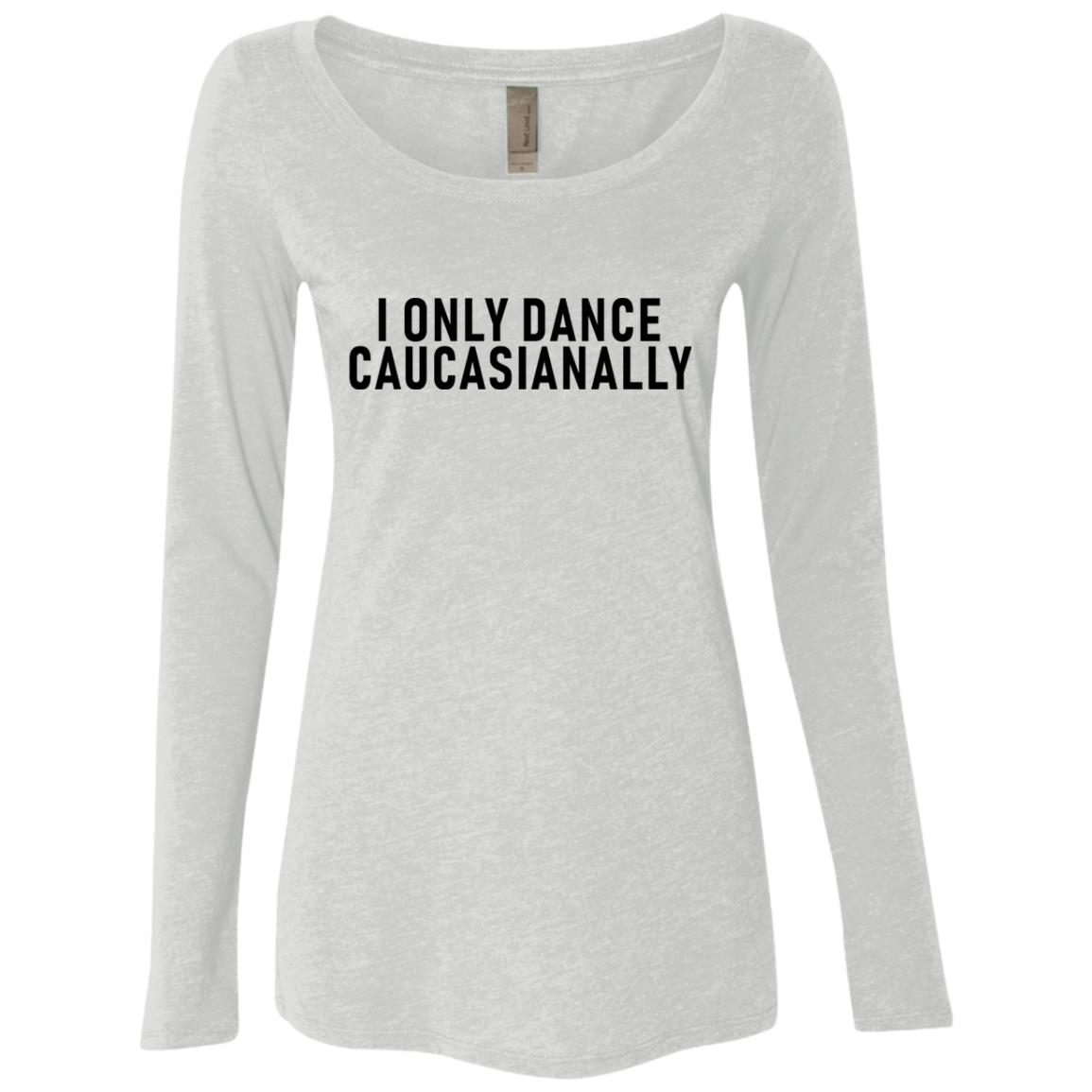 I Only Dance Caucasianally Women's Long Sleeve Tee