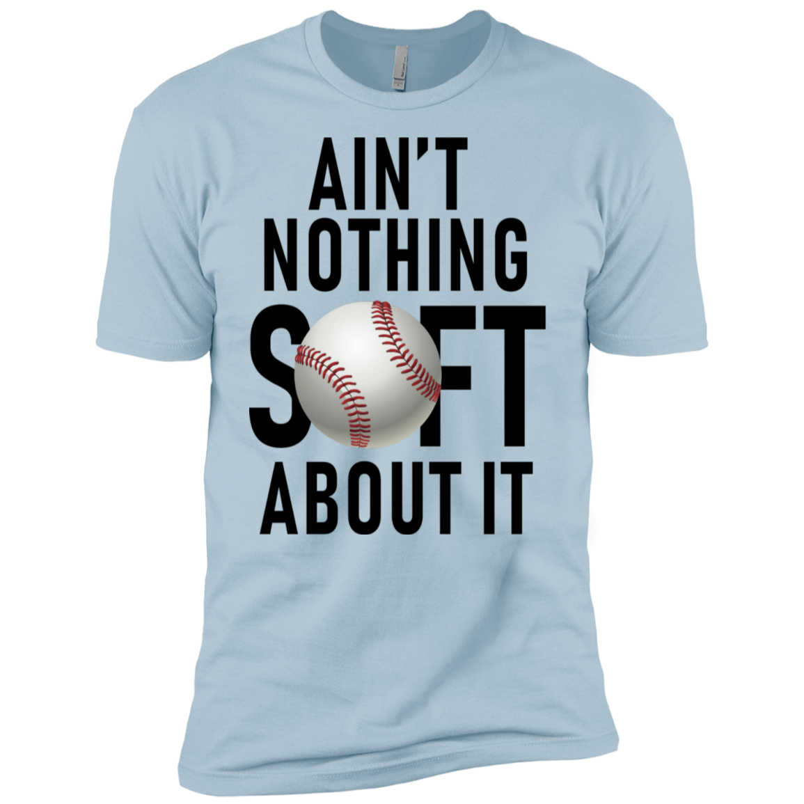 Ain't Nothing Soft About It Men's Classic Tee