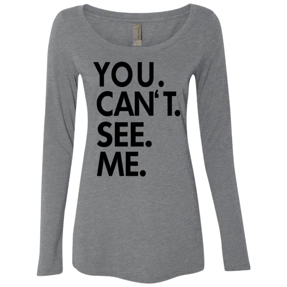 You Can't See Me Women's Long Sleeve Tee