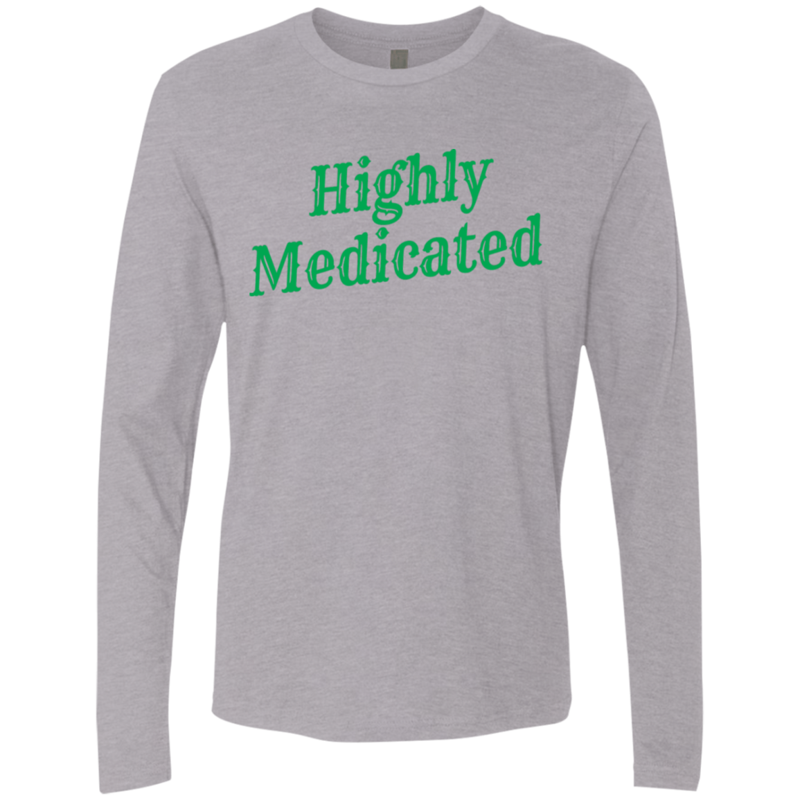 Highly Medicated Men's Long Sleeve Tee