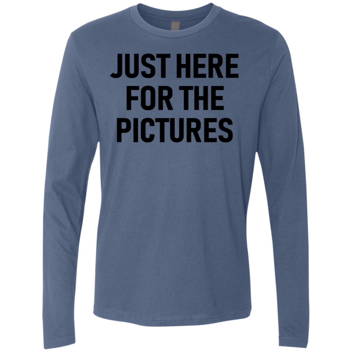 Just Here For The Pictures Men's Long Sleeve Tee