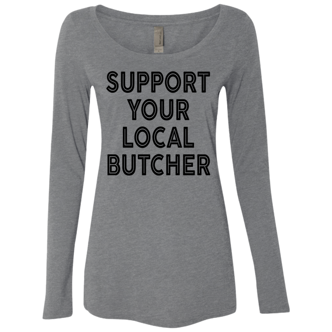 Support Your Local Butcher Women's Long Sleeve Tee