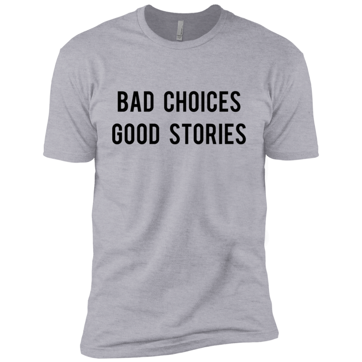 Bad Choices Good Stories Men's Classic Tee