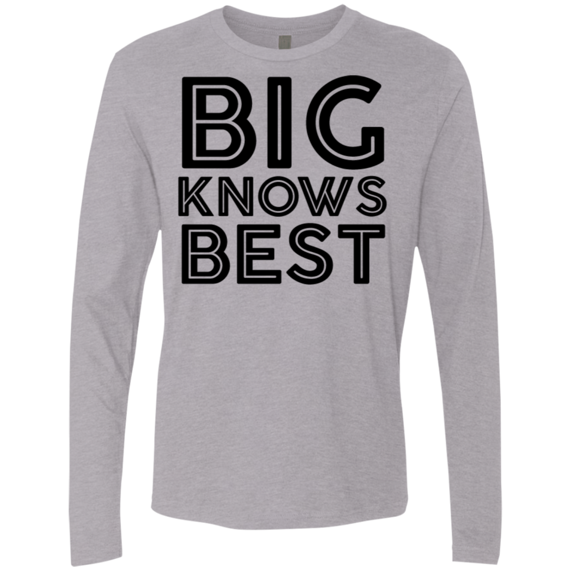 Big Knows Best Men's Long Sleeve Tee
