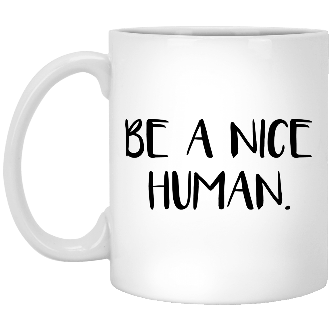 Be a Nice Human 11 oz. White Coffee Mug
