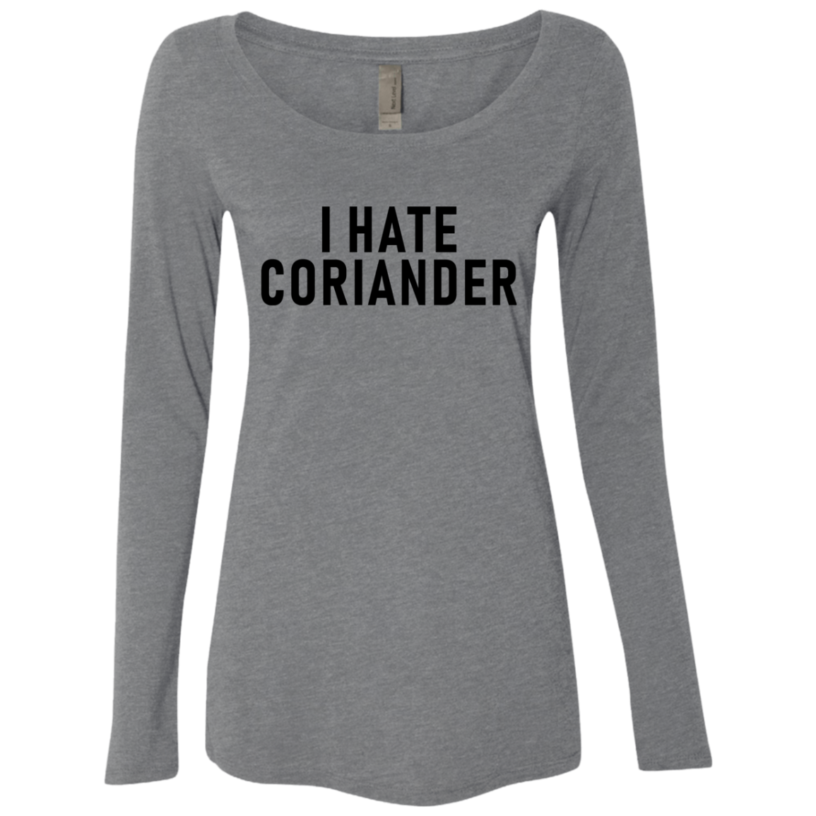 I Hate Coriander Women's Long Sleeve Tee