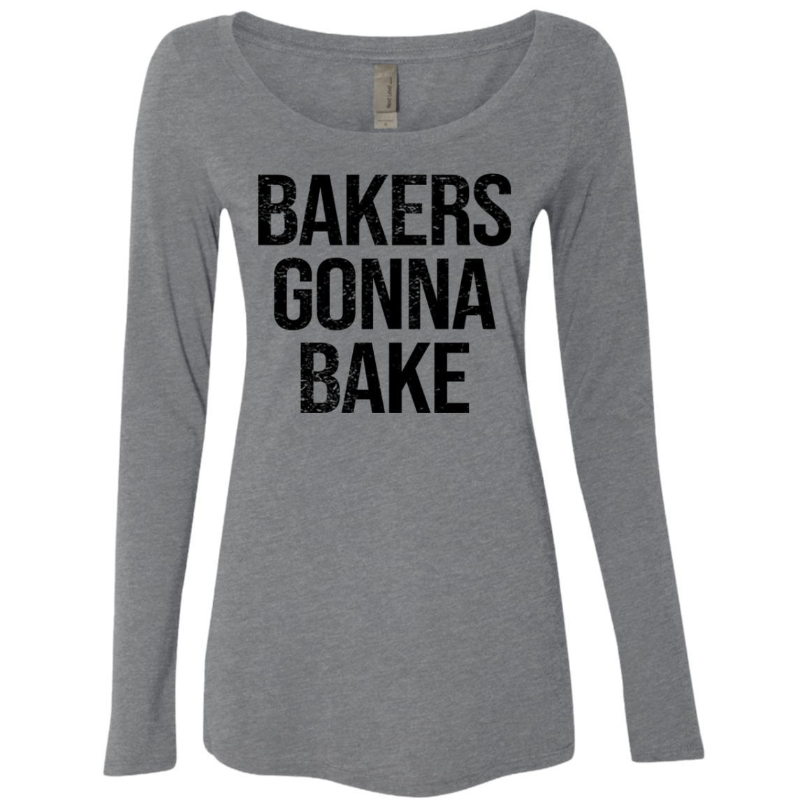 Bakers Gonna Bake Women's Long Sleeve Tee