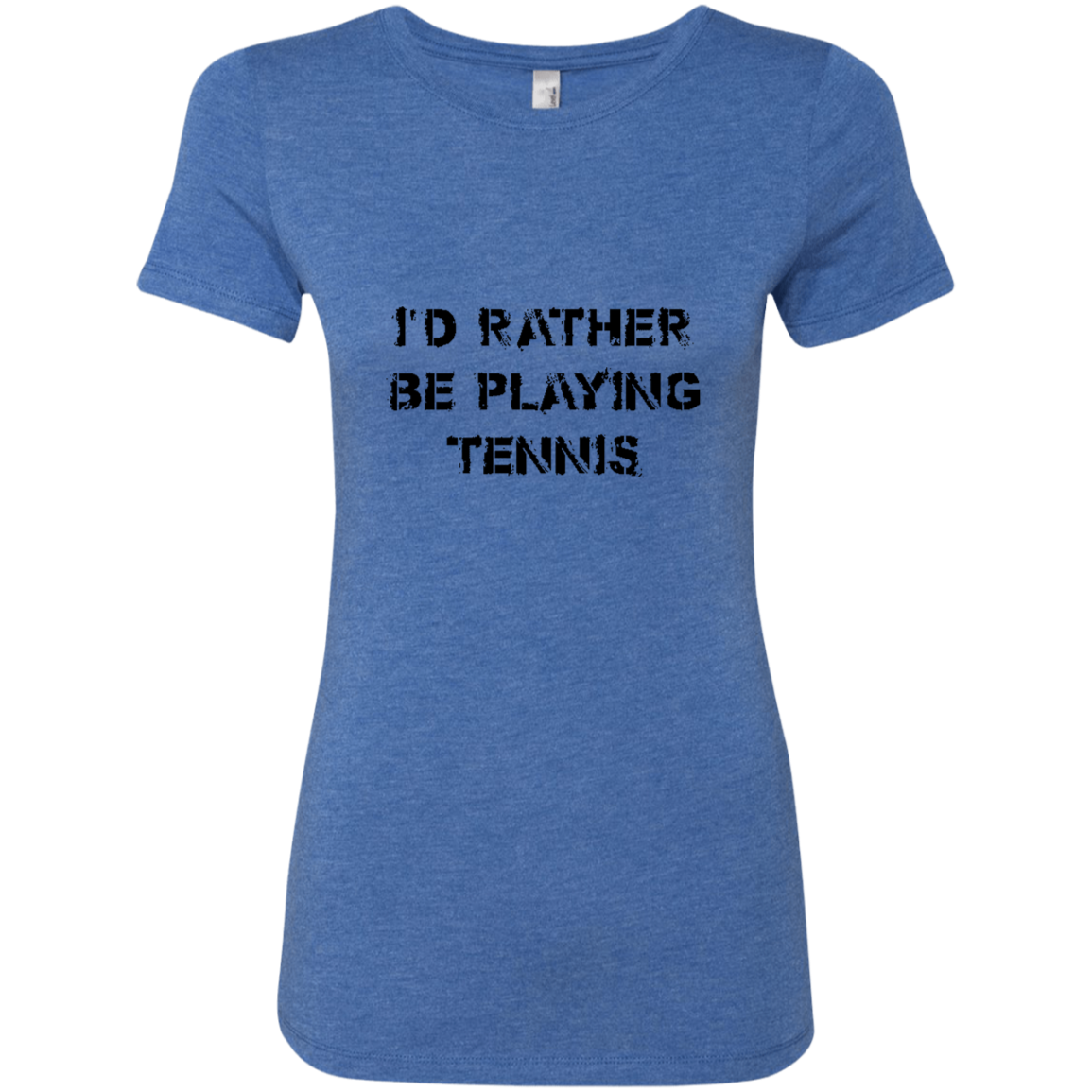 I'd Rather Be Playing Tennis Women's Classic Tee