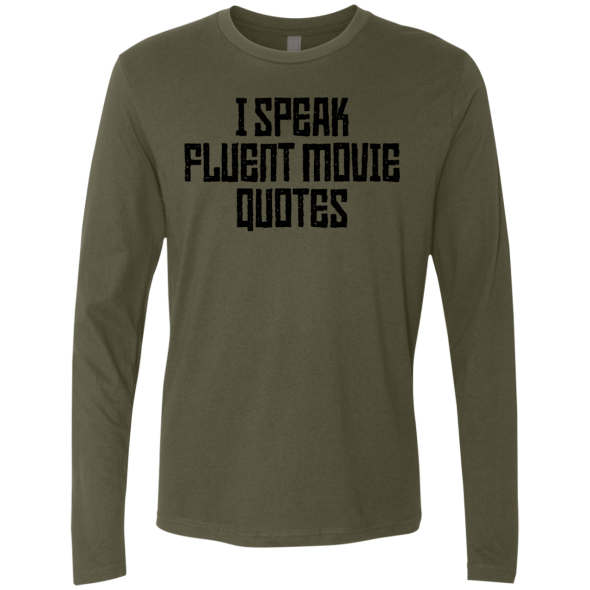 I speak Fluent Movie Quotes Men's Long Sleeve Tee