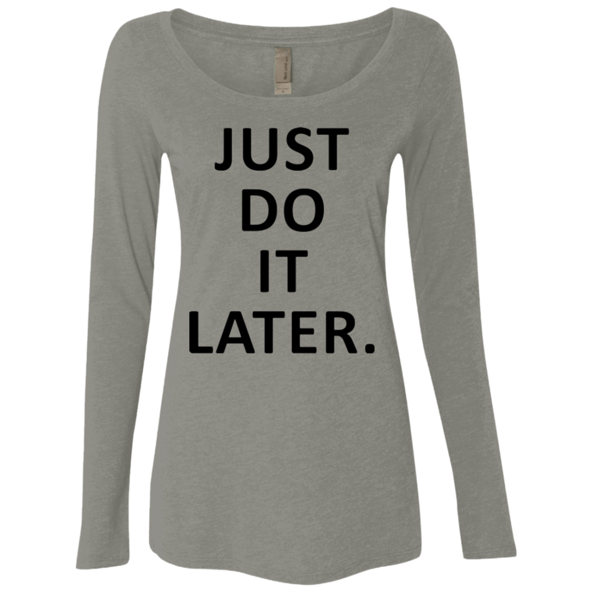 Just Do it Later Women's Long Sleeve Tee - Trendy Tees