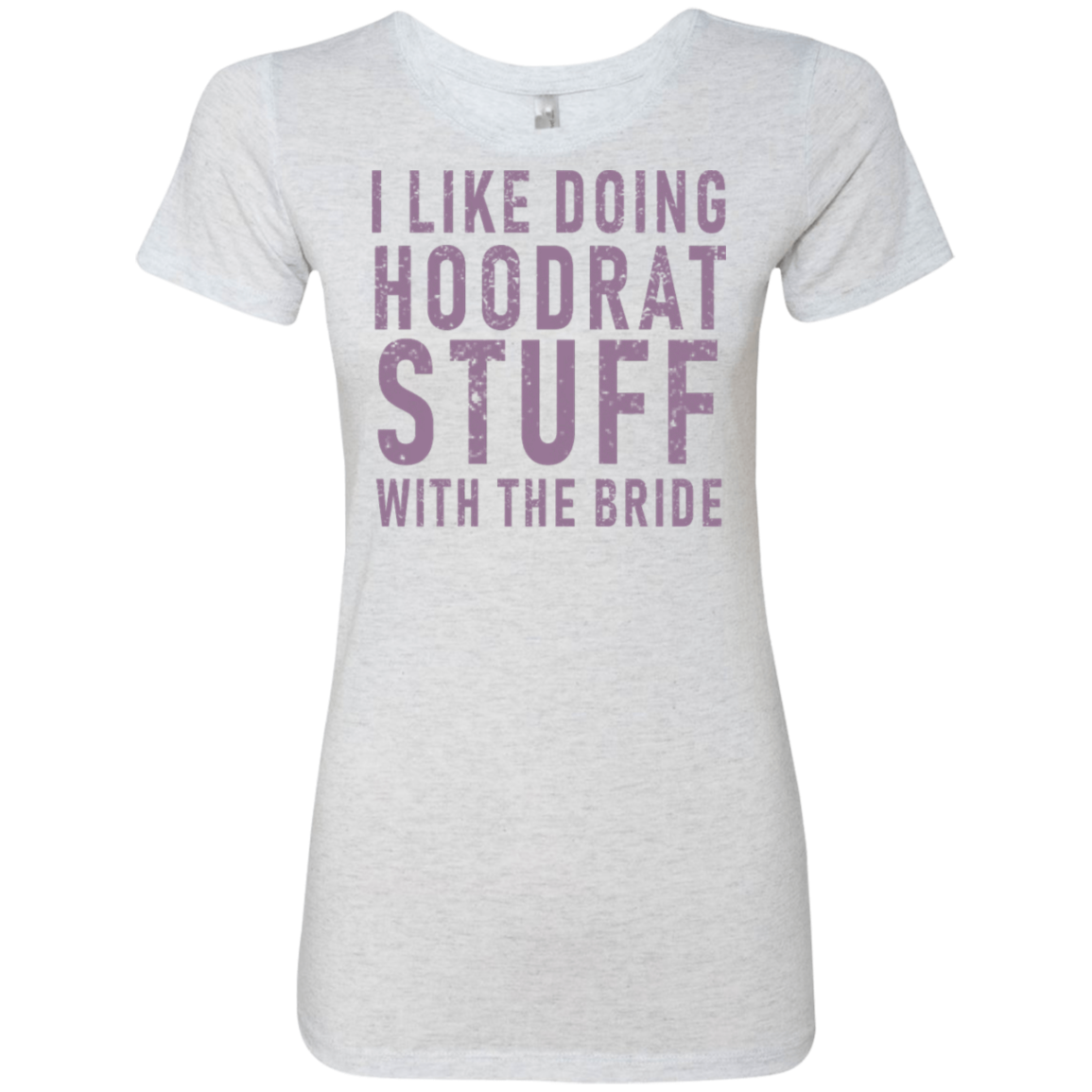 I Like Doing Hootrat Stuff With The Bride Pink Women's Classic Tee