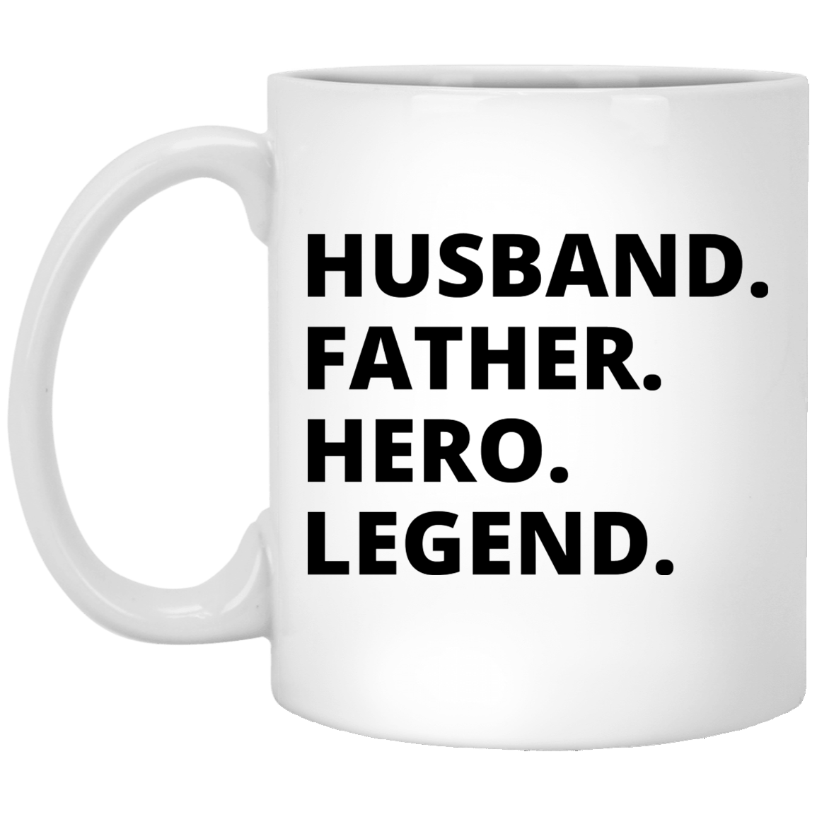 Husband Father Hero Legend 11 oz. White Coffee Mug