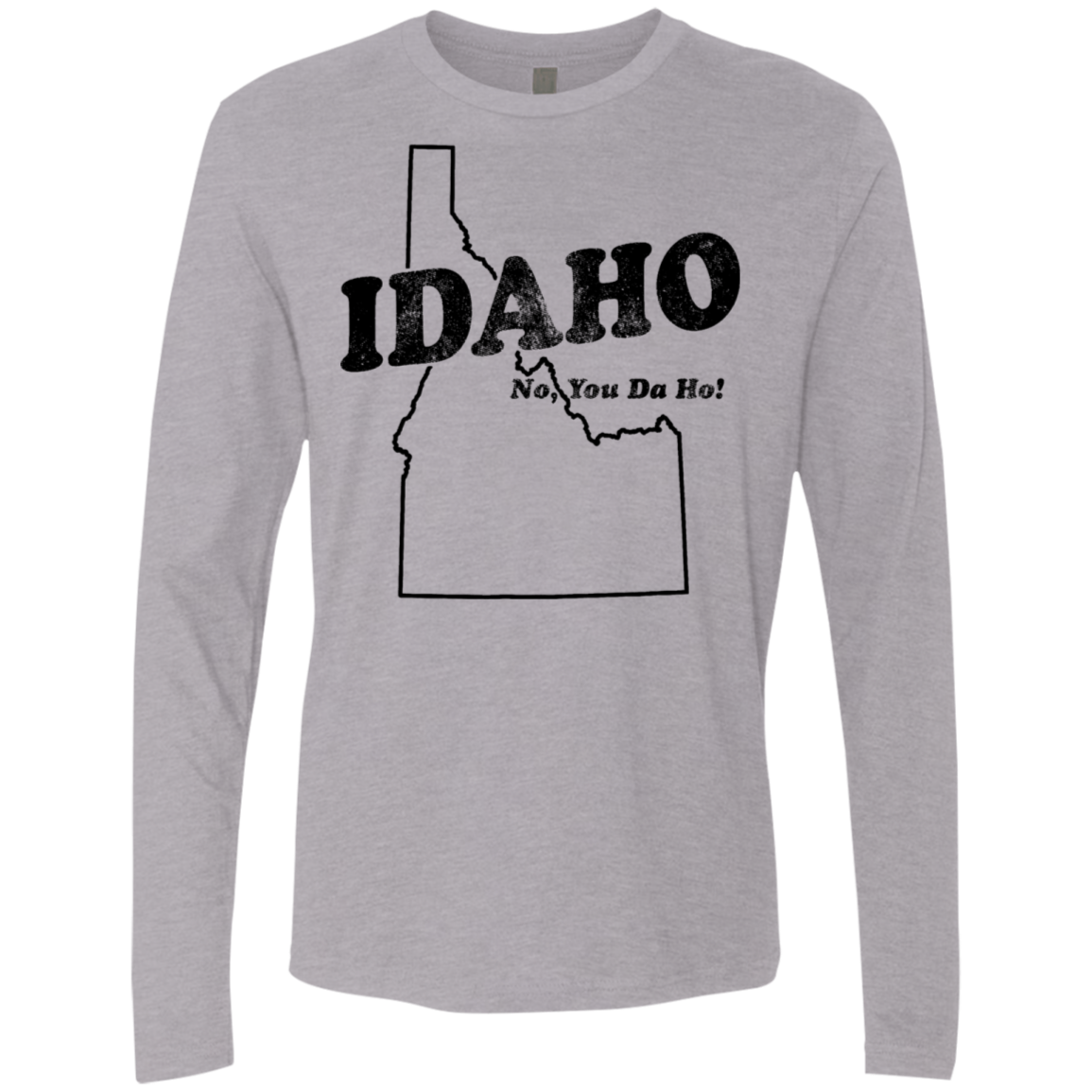 Idaho No You Da Ho Men's Long Sleeve Tee