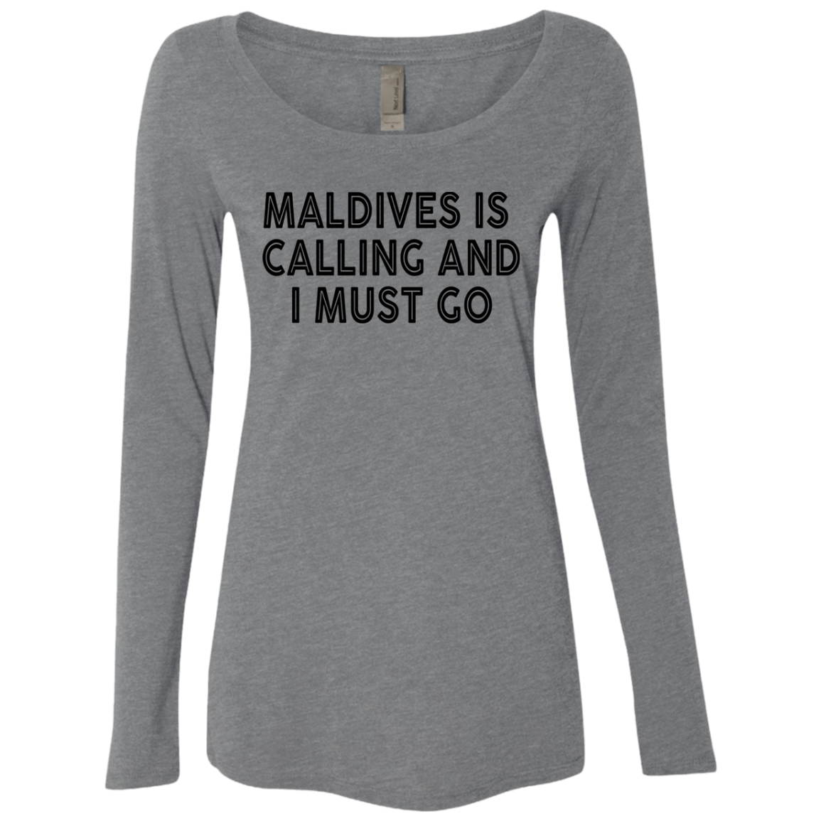 Maldives Is Calling And I Must Go Women's Long Sleeve Tee