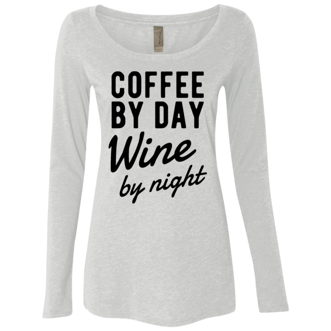 Coffee by Day Wine by Night Women's Long Sleeve Tee