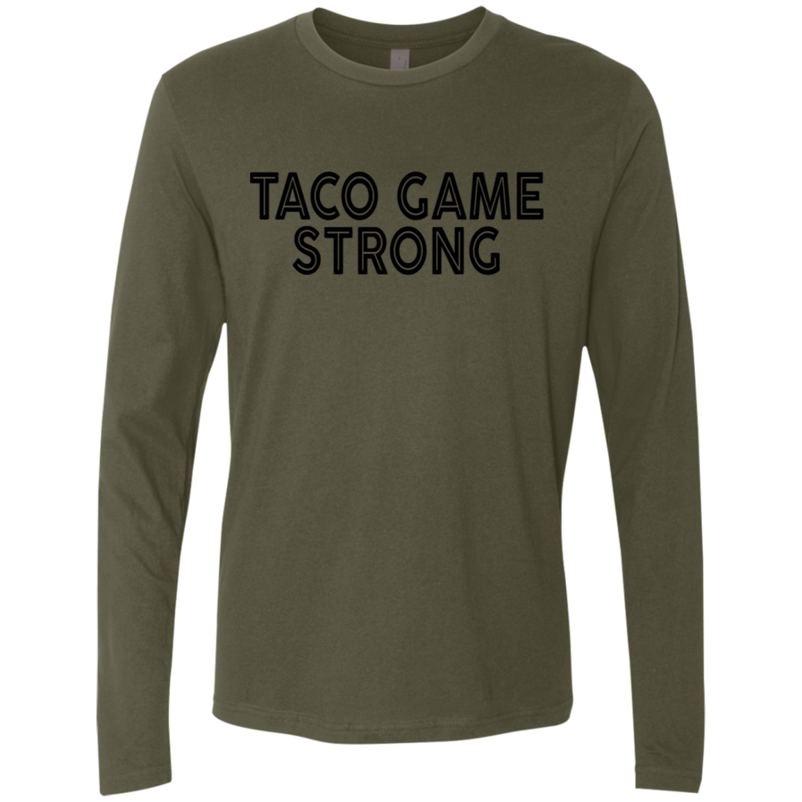 Taco Game Strong Men's Long Sleeve Tee