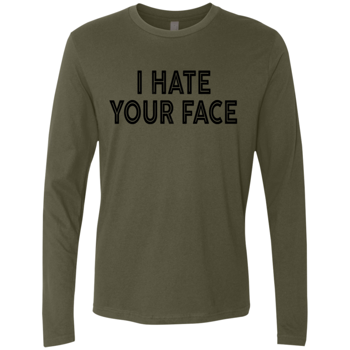 I Hate Your Face Men's Long Sleeve Tee