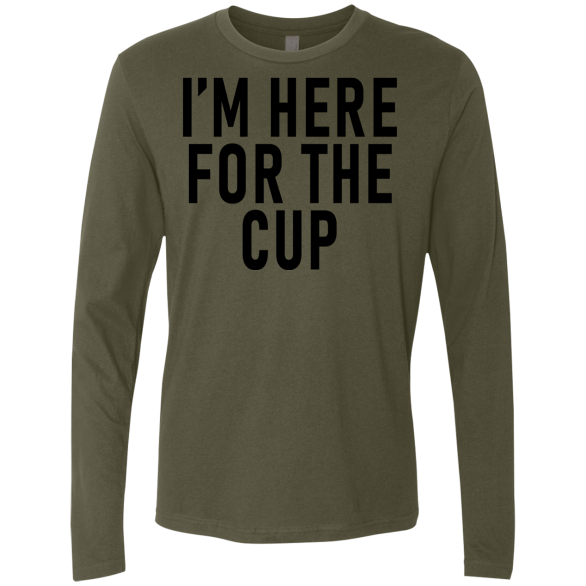I'm Here For The Cup Men's Long Sleeve Tee