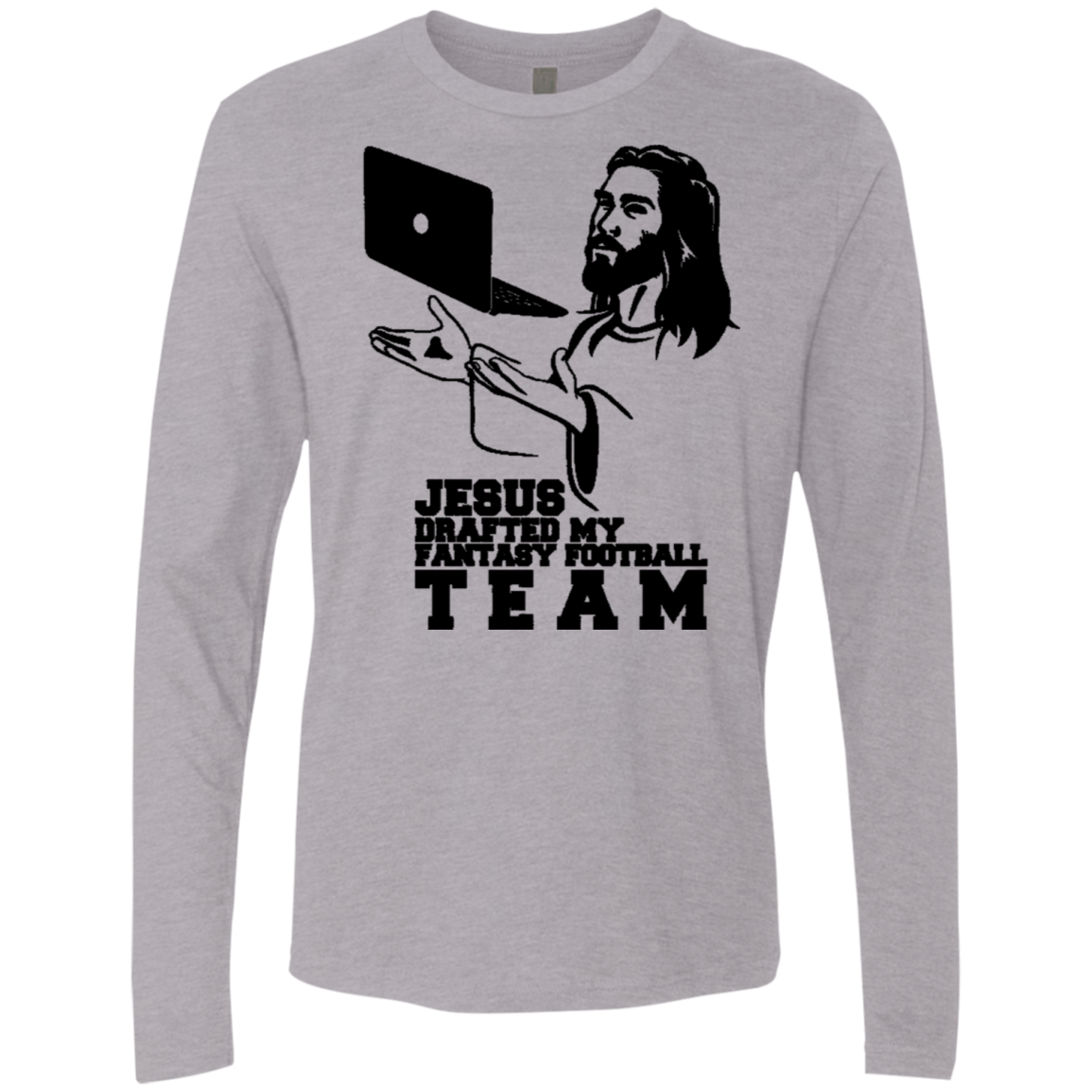 Jesus Drafted My Fantasy Football Team Men's Long Sleeve Tee
