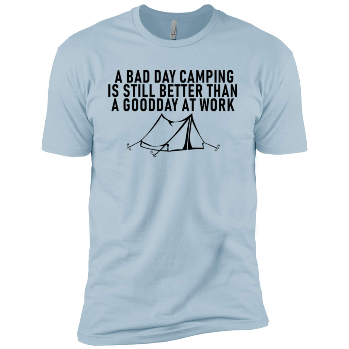 A Bad Day Camping Is Still Better Than A Good Day At Work Men's Classic Tee